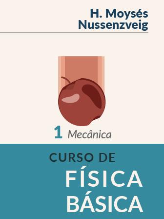Imagem da capa do Livro: Curso de Física Básica - Mecânica Volume 1 5a Edição - Herch Moysés Nussenzveig