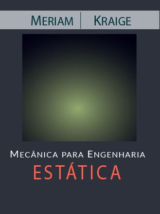 Imagem da capa do Livro: Mecânica para Engenharia: Estática Volume 1 - James L. Meriam, L. Glenn Kraige